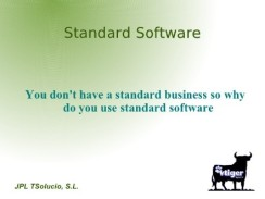 si ud. no tiene un negocio estándar porque usa software estándar